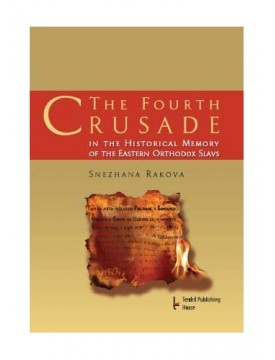 The Fourth Crusade in the Historical Memory of the Eastern Orthodox Slavs